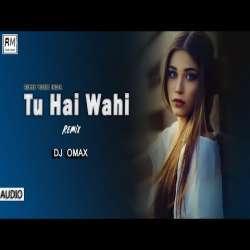 Tu Hai Wahi Remix - DJ Omax Poster