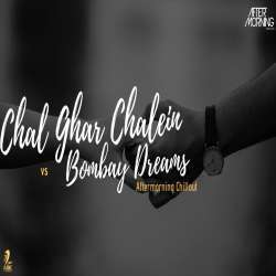 Chal Ghar Chalein x Bombay Dreams Remix (Chillout Mashup) Poster