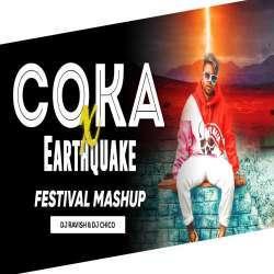 Coka X Earthquake (Festival Mashup) DJ Ravish n DJ Chico Poster