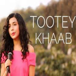 Tootey Khaab (Female Version) Poster