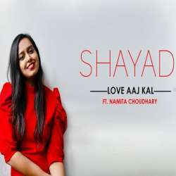 Shayad (Female Cover) Namita Choudhary Poster