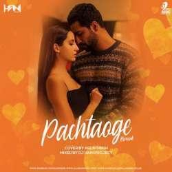 Pachtaoge (Cover Remix) - DJ Hani Dubai Poster