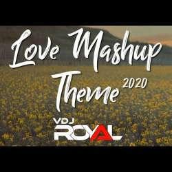 Love Mashup Theme 2020 - VDj Royal X Harnish Poster