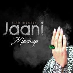Jaani Mashup (Female Version Unplugged Mashup) Poster