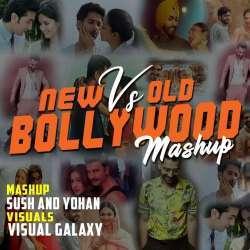 New Vs Old Bollywood Songs Mashup Mp3 Song Download