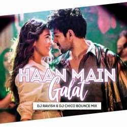 Haan Main Galat (Bounce Mix) DJ Ravish n DJ Chico Poster