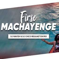 Firse Machayenge (Reggaeton Mix) - DJ Ravish n DJ Chico Poster