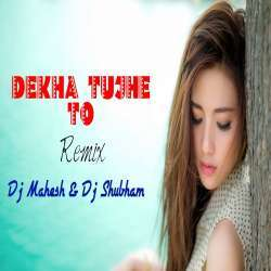 Dekha Tujhe To Remix (EDM Mix) - Dj Mahesh Kop Remix Poster