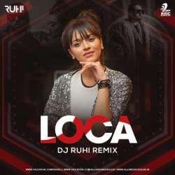 LOCA (Remix) - DJ Ruhi Poster
