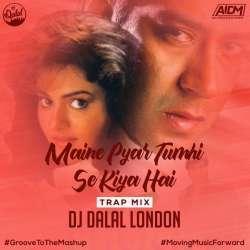 Maine Pyar Tume Se Kiya Hai (Remix) DJ Dalal London Poster