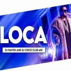 Loca (Club Mix) DJ Ravish n DJ Chico Poster