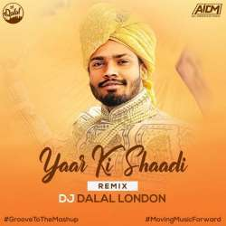 Yaar Ki Shaadi (Tropical Remix) Dj Dalal London Poster