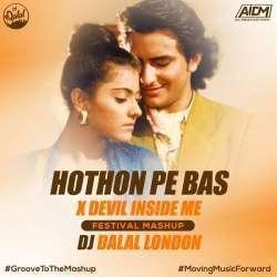 Honton Pe Bas Tera Naam Hai x Devil Inside Me (Festival Mashup) Poster