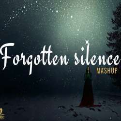 Forgotten Silence Mashup (Aftermorning Chillout) - B Praak Poster