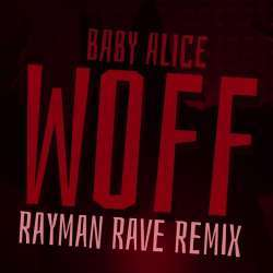 WOFF (Baby Alice) - Rayman Rave Remix Poster