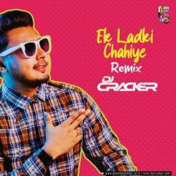 Ek Ladki Chahiye (Remix) - DJ Cracker Poster