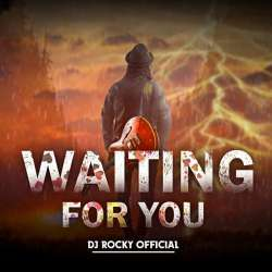 Waiting For You - Dj Rocky Official Poster