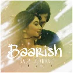 Baarish Remix - Baba JexoDas Poster