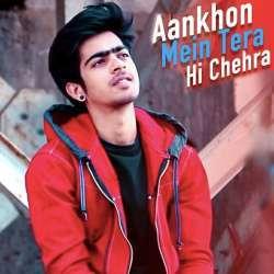 Aankhon Mein Tera Hi Chehra Poster