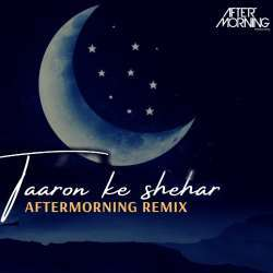 Taaron Ke Shehar Remix - Aftermorning Chillout Poster