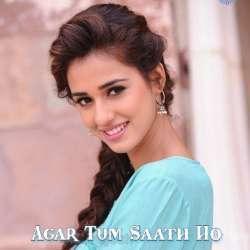 Agar Tum Sath Ho Poster