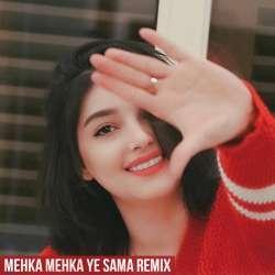 Mehka Mehka Ye Sama Remix Poster